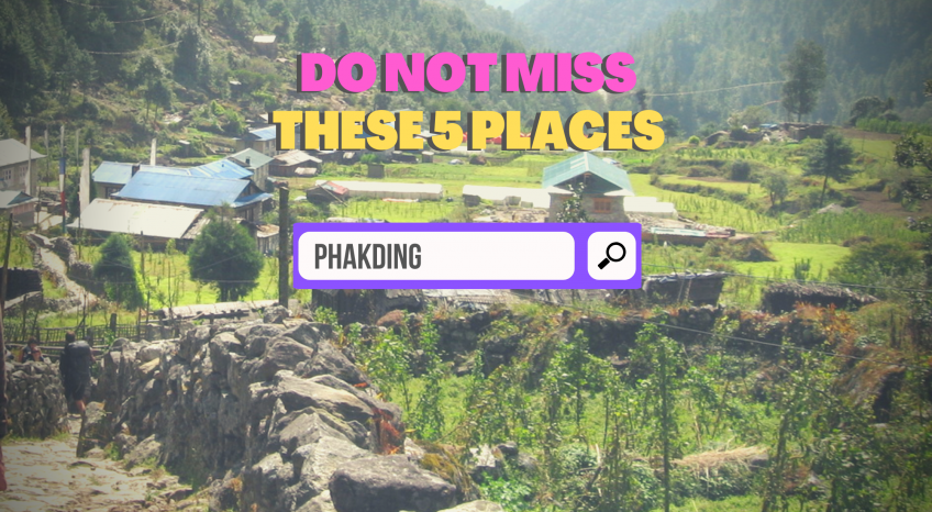 Phakding: Top 5 places to experience